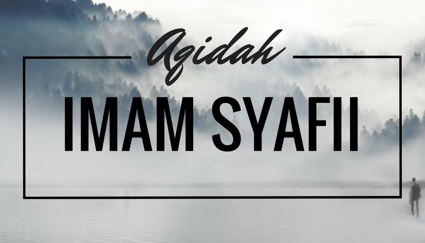 AQIDAH IMAM SYAFI'I