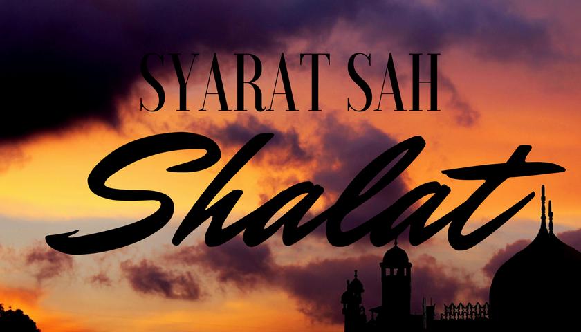SYARAT SAH SHALAT